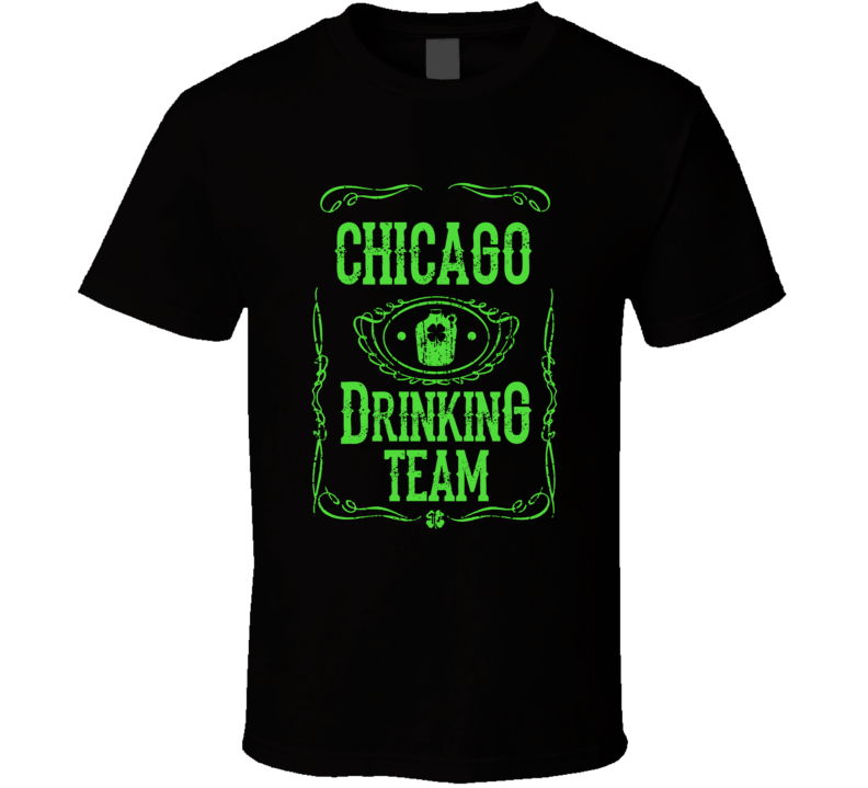Member Of The Chicago Drinking Team St. Pattys Day T Shirt