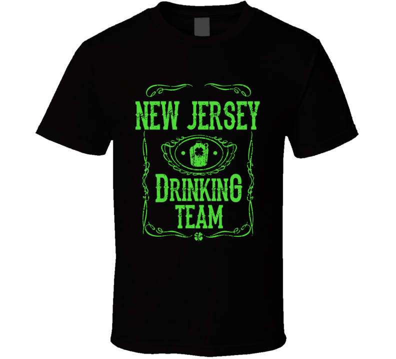 Members Of The New Jersey Drinking Team St. Patrick's Day T-shirt
