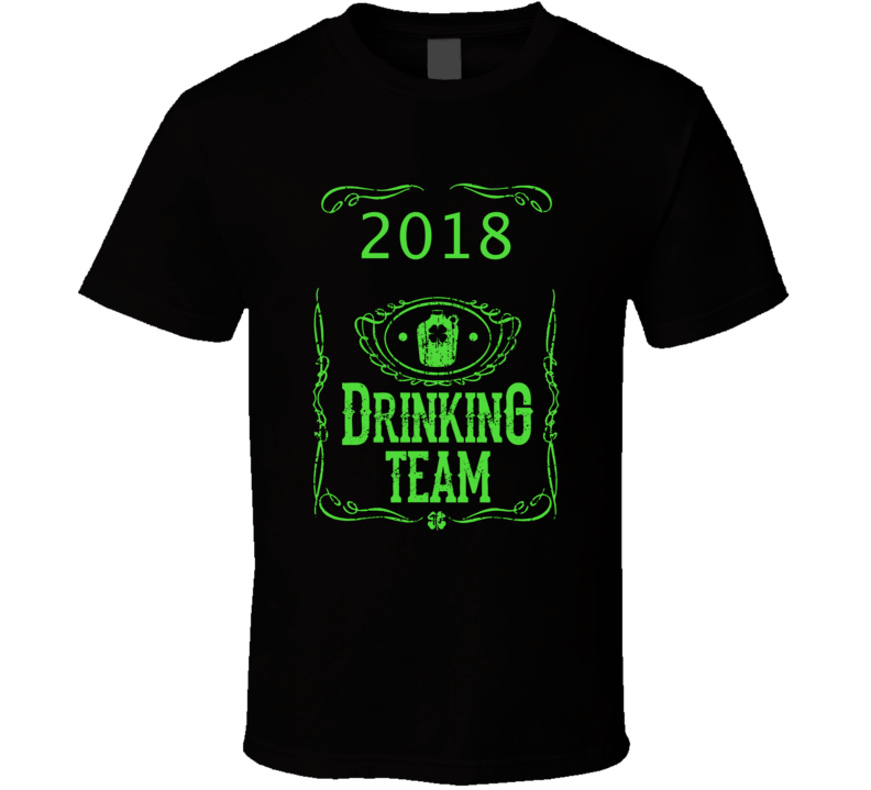 2018 St. Patrick's Day Drinking Team Day T-shirt