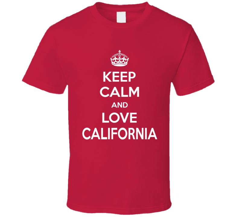 Keep Calm And Love California T-shirt