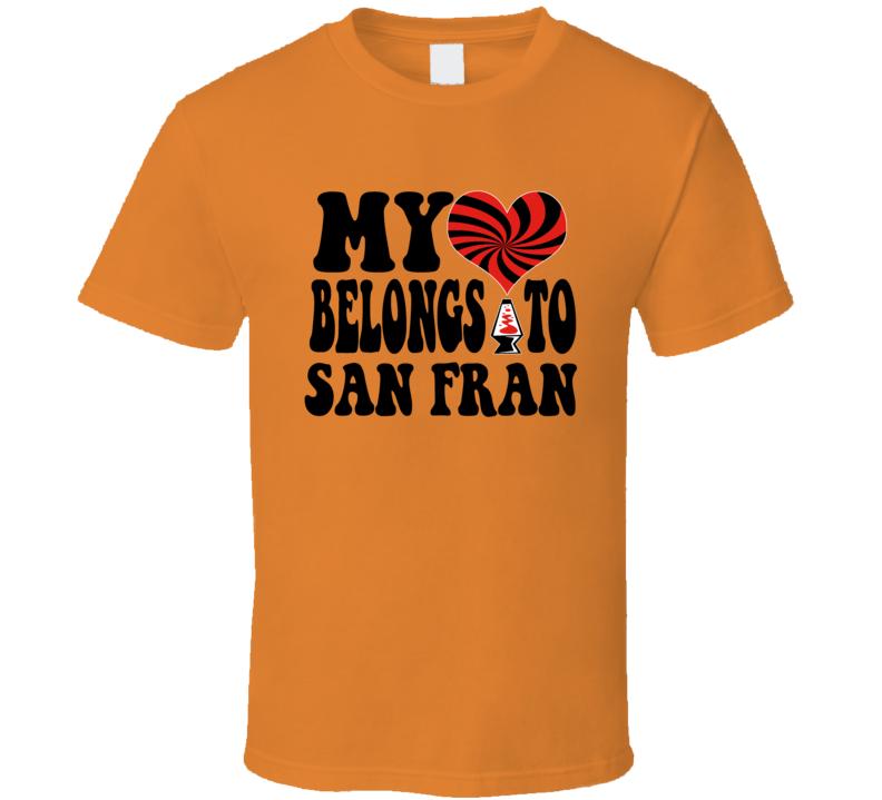 My Heart Belongs To San Fran Retro San Francisco T-shirt