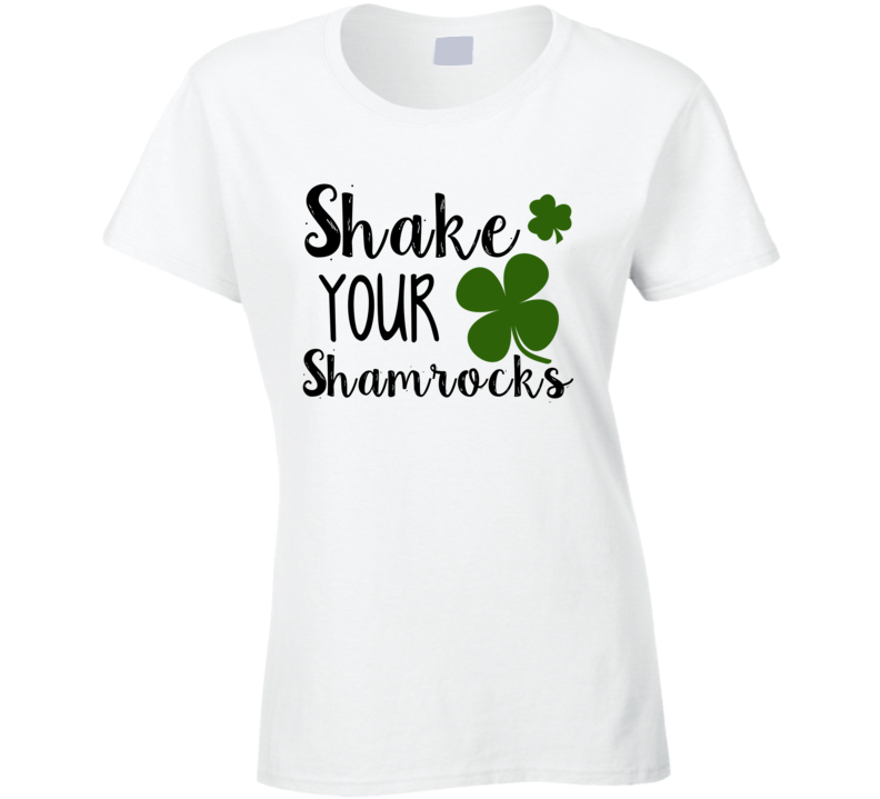 Shake Your Shamrocks Ladies St. Patrick's Day Party T-shirt