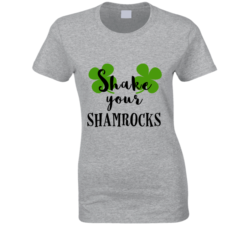 "Women's ""shake Your Shamrocks"" St. Patricks Day T-shirt St. Paddy's Day Tee"