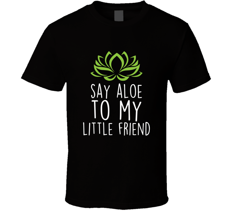 Say Aloe To My Little Friend Vegan Lotus T-shirt