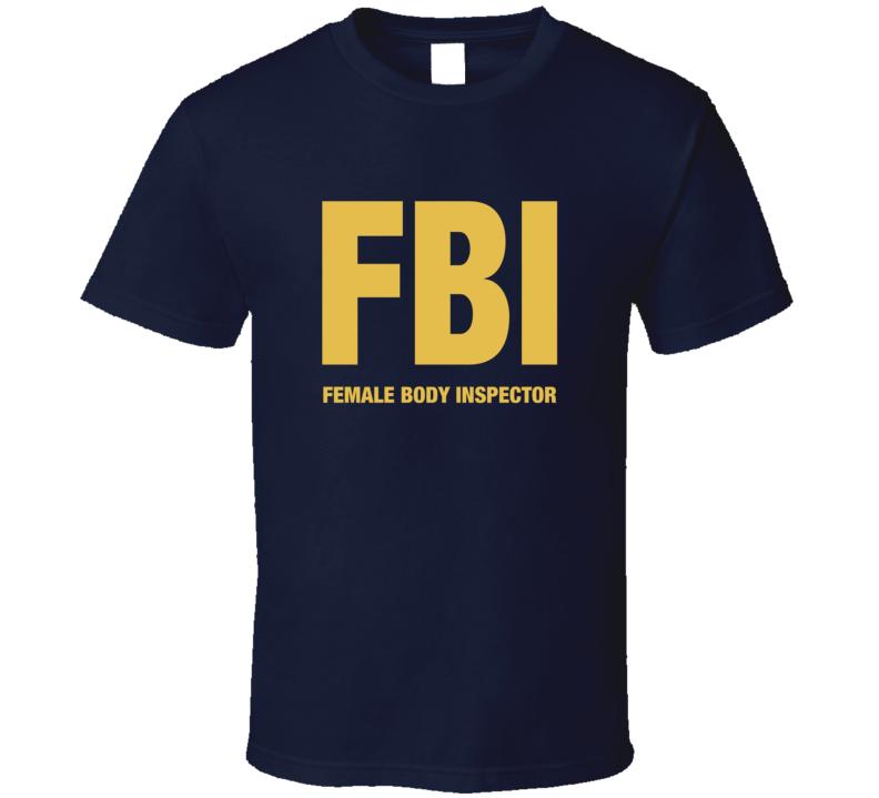 FBI Female Body Inspector Seen On The Goldbergs Tv Show T-shirt