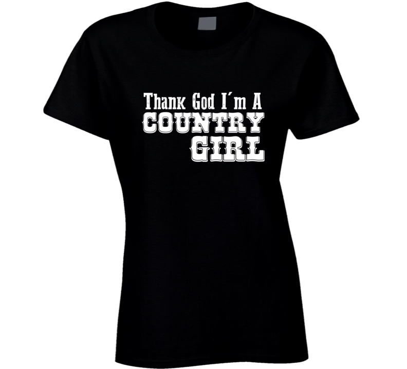 Thank God I'm A Country Girl T-shirt Country Music Girls Tee