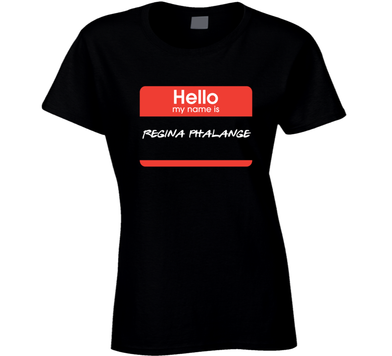 Hello My Name Is Regina Phalange Phoebe Name Tag Friends Tv Tshirt
