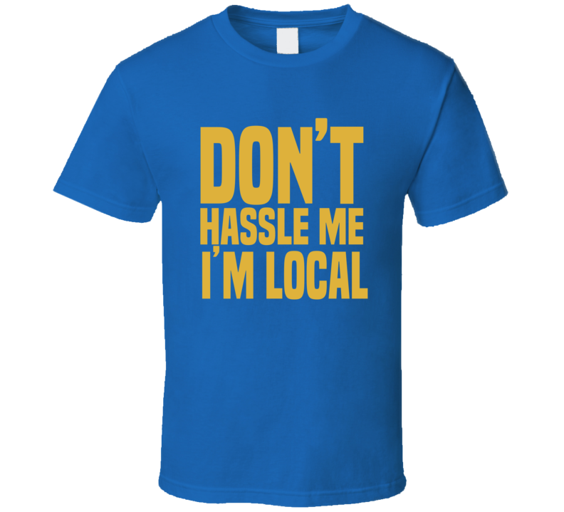 Don't Hassle Me I'm Local What About Bob Bill Murray Movie Fan T Shirt