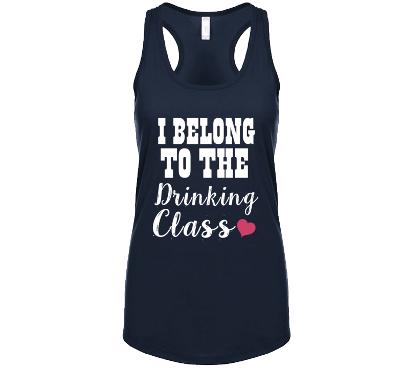 I Belong To The Drinking Class Country Music Festival L Brice Ladies Tank T Shirt