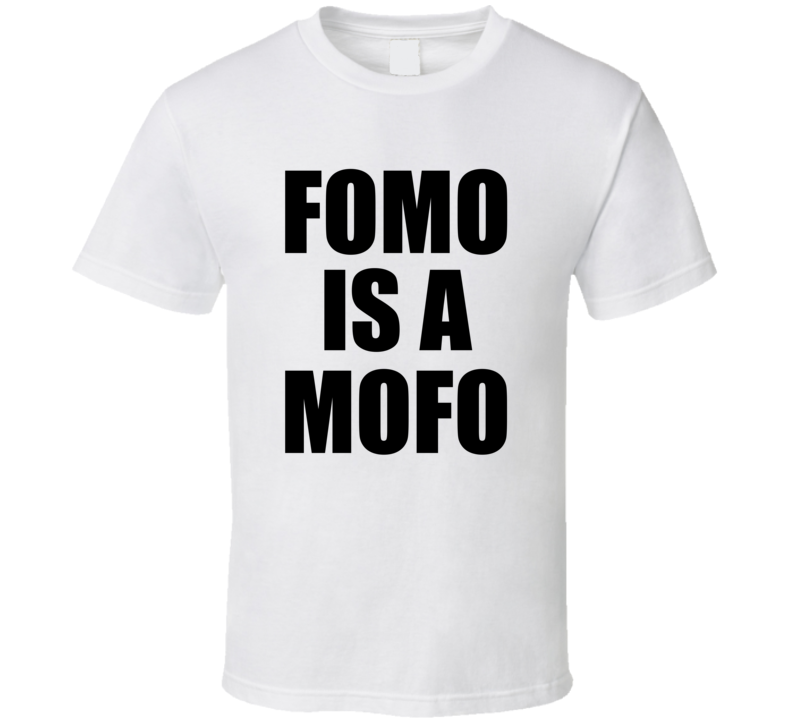 Fomo Is A Mofo Funny Twitter Trending Millennial T-shirt