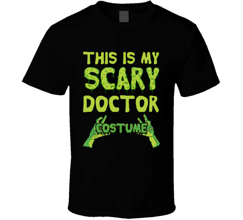 This Is My Scary Doctor Costume Halloween Costume T-shirt