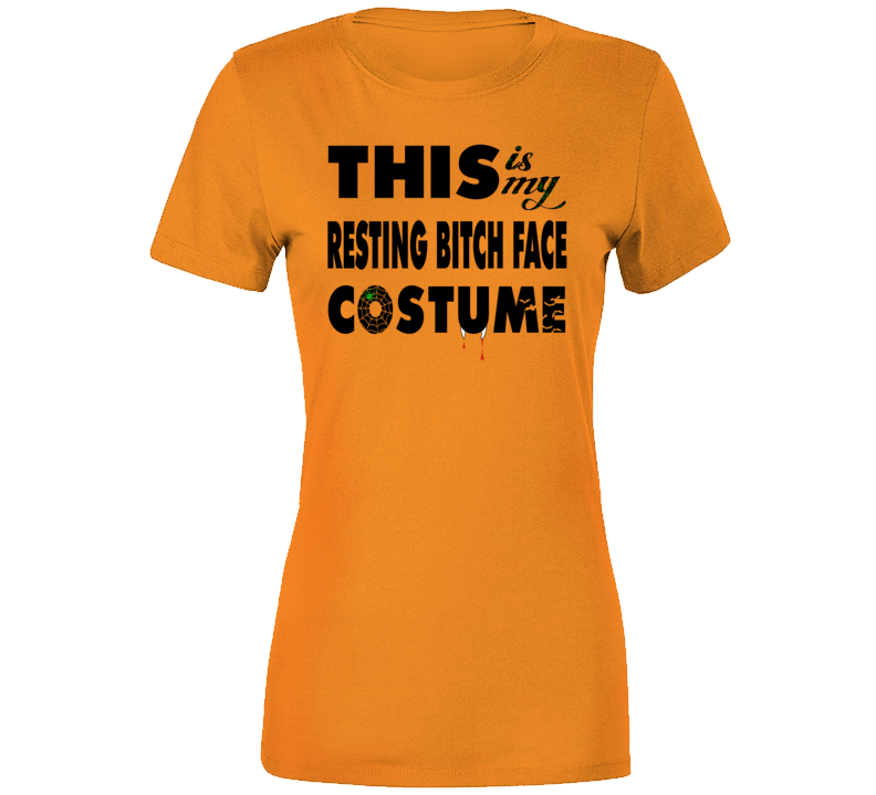 This Resting Bitch Face Is My Costume Funny Halloween T-shirt