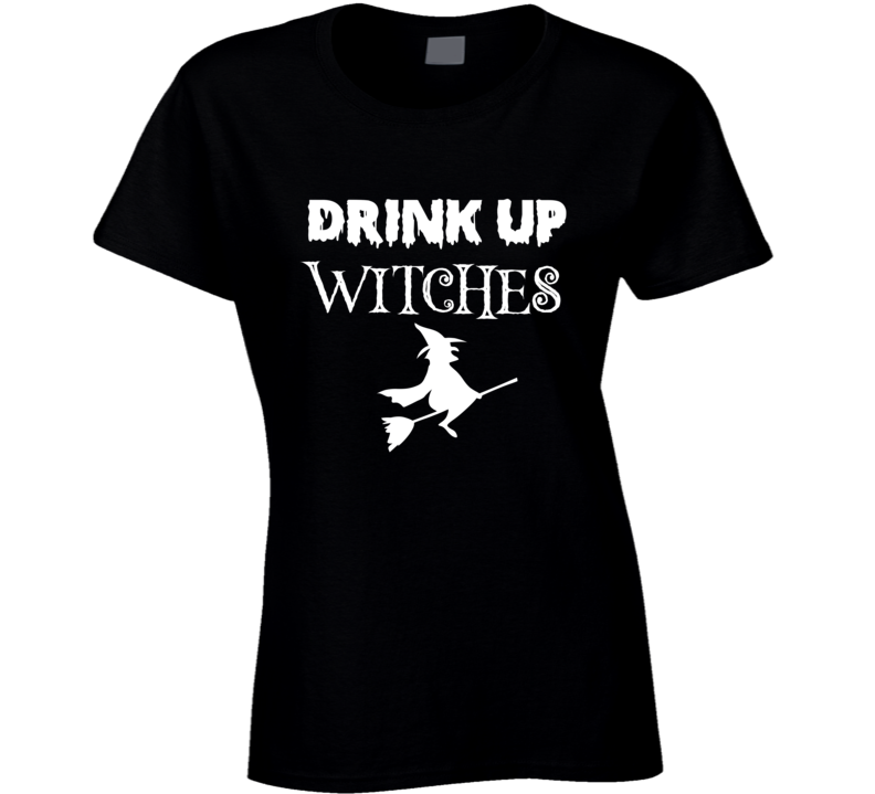 Drink Up Witches Funny Halloween Drinking Party Costume T-shirt