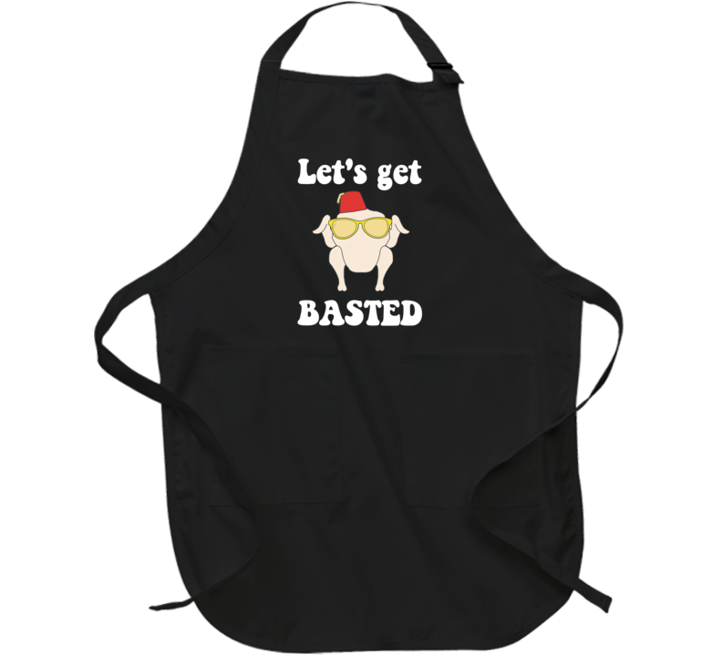 Let's Get Basted Thanksgiving Turkey Chef Apron