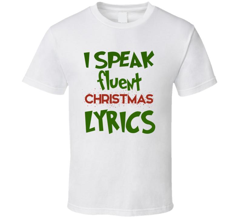 I Speak Fluent Christmas Lyrics Funny Christmas Party Song T-shirT