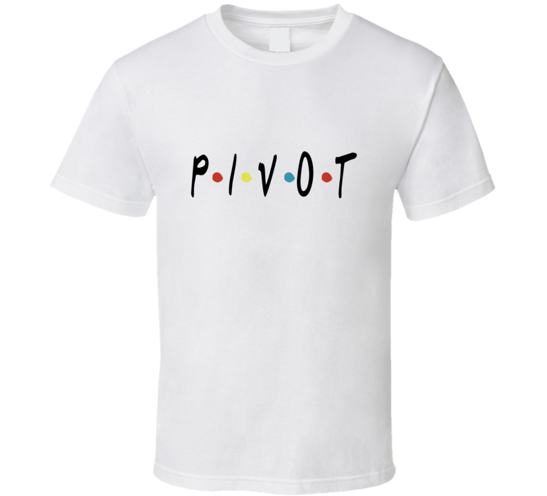 Friends Pivot Ross Geller Funny Friends Tv Fan T-shirt