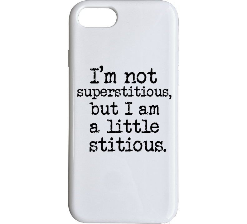 I'm Not Superstitious Michael Scott Quote The Office Fan Gift Iphone Case Phone Case
