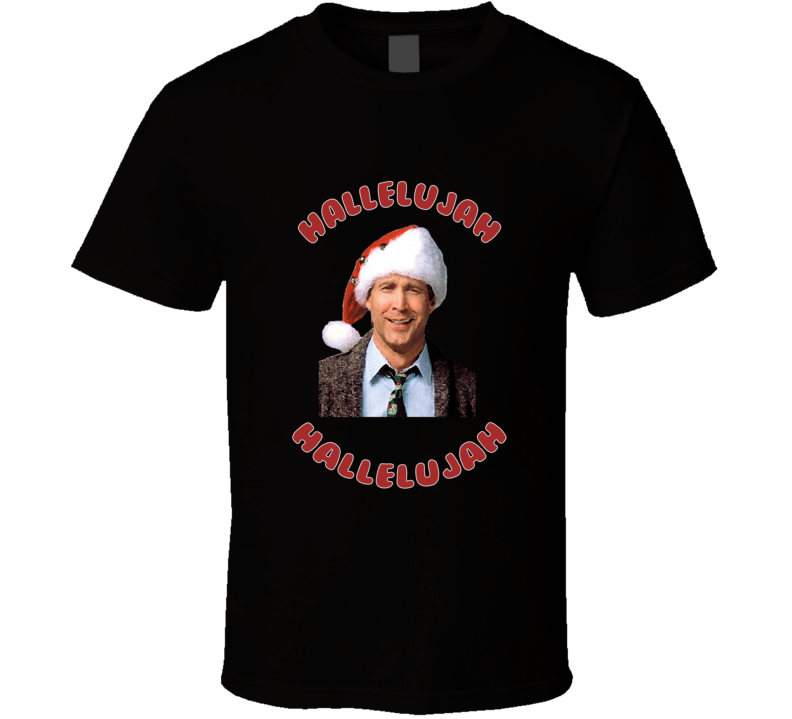 Christmas Vacation Movie Clark Griswold Hallelujah T-shirt