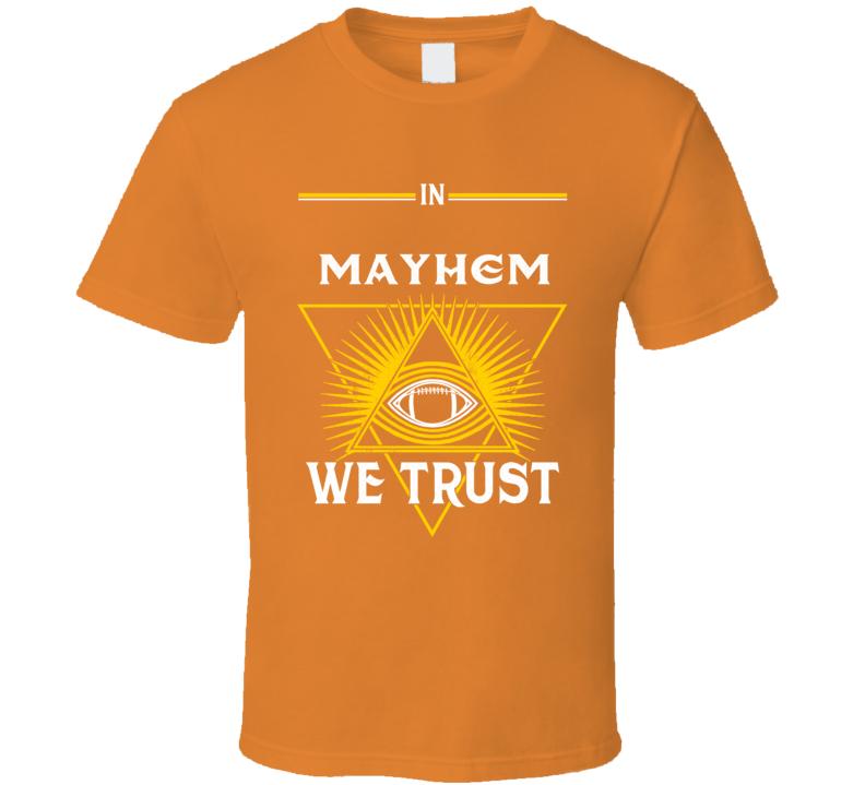 In Football Mayhem We Trust Football Season Graphic Tshirt