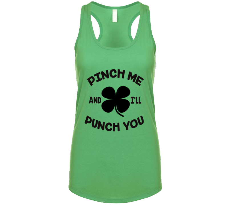 Pinch Me And I'll Punch You Funny St. Patricks Day Party Ladies Tank Top