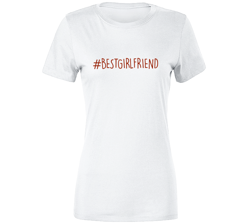 #bestgirlfriend T-shirt Hashtag Best Girlfriend Gift T-shirt