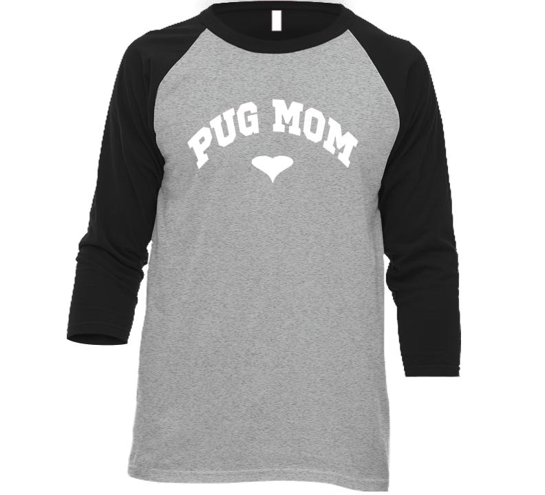 Pug Mom Sporty Raglan Style Shirt