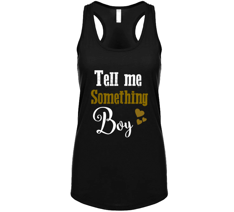 Tell Me Something Boy A Star Is Born Music Concert Ladies Tank T Shirt