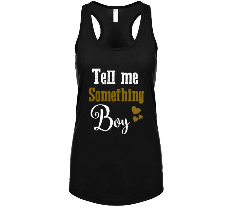 Tell Me Something Boy A Star Is Born Music Concert Ladies Tank T Shirt