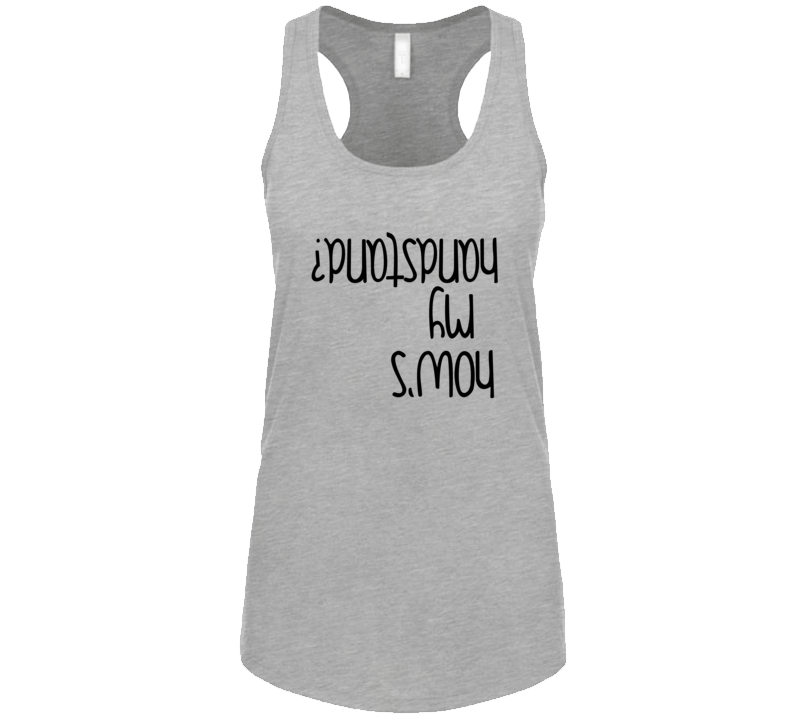 How's My Handstand?  Upside Down Writing Yoga Ladies Exercise Tank Top