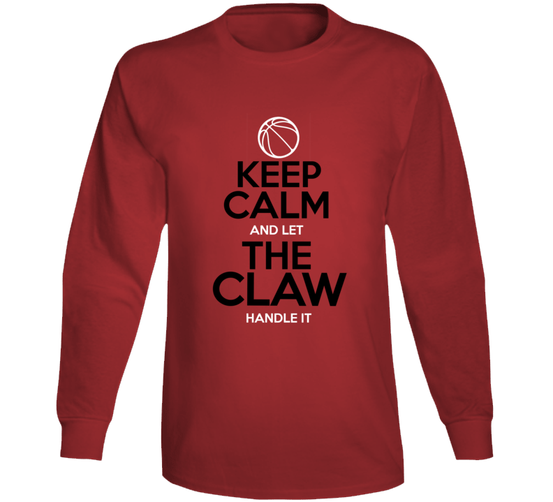 Keep Calm And Let The Claw Handle It Toronto Basketball Champions Long Sleeve