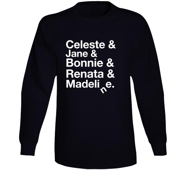 Celeste & Jane & Bonnie & Renata & Madeline Big Little Lies Long Sleeve