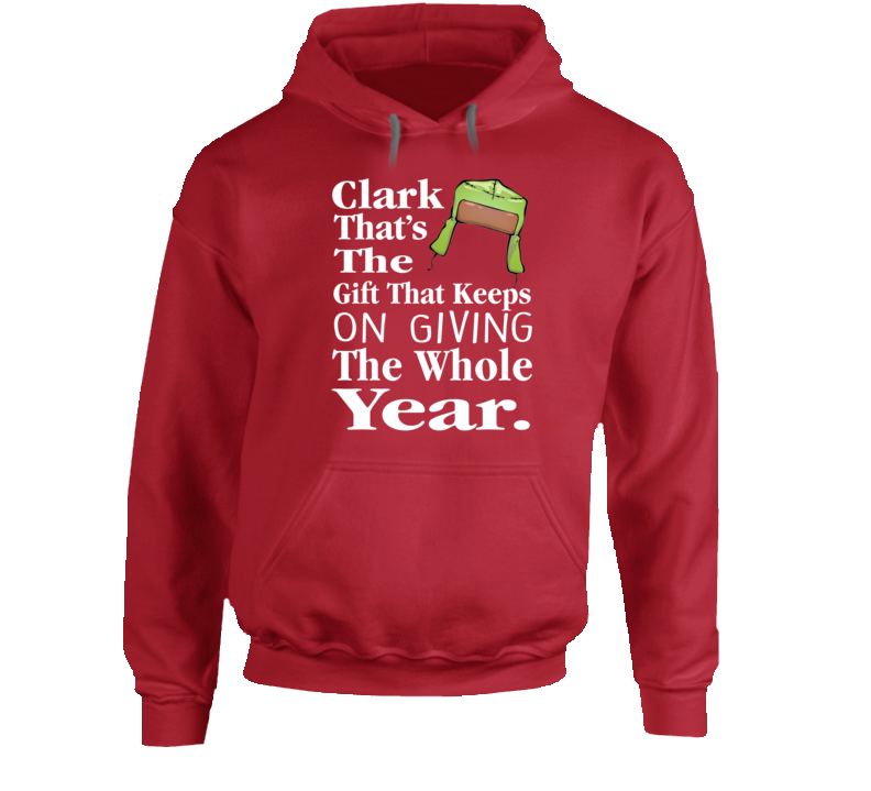 Christmas Vacation The Gift That Keeps On Giving The Whole Year Hoodie