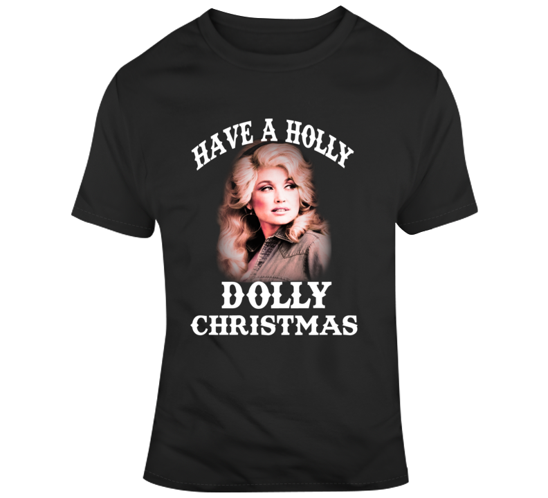 Have A Holly Dolly Country Christmas  Dolly Retro T Shirt