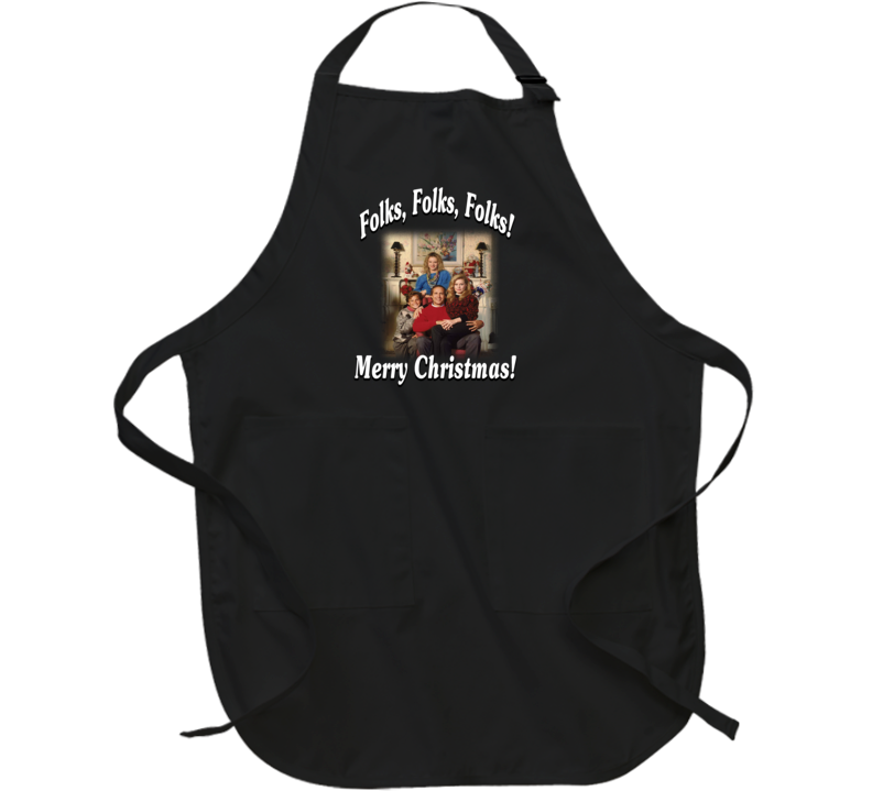 Christmas Vacation Clark Griswold Quote Folks, Folks, Folks, Merry Christmas Apron