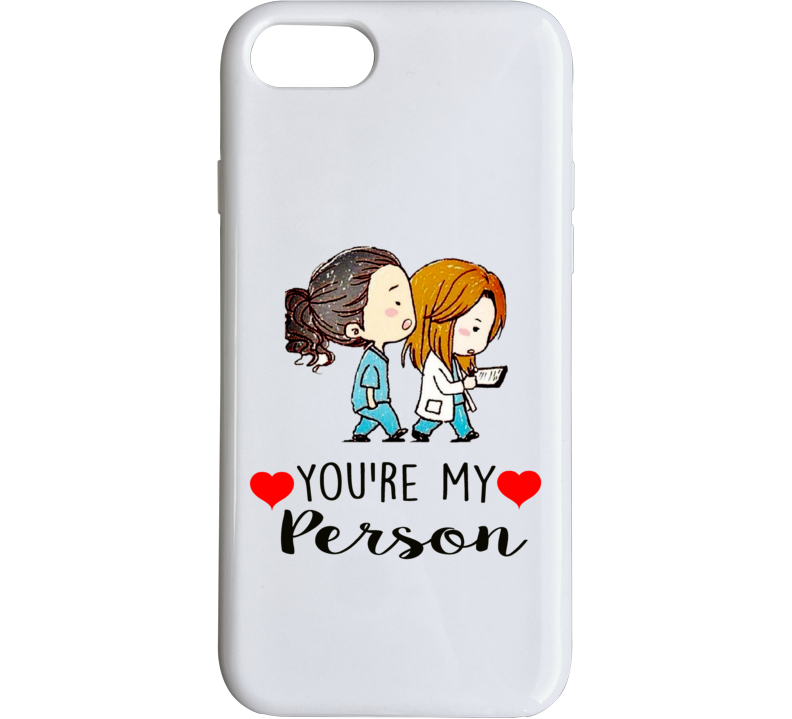 Grey's Anatomy You're My Person Cartoon Meredith Cristina Phone Case