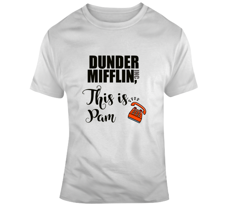 Dunder Mifflin This Is Pam The Office Quote Pam T Shirt
