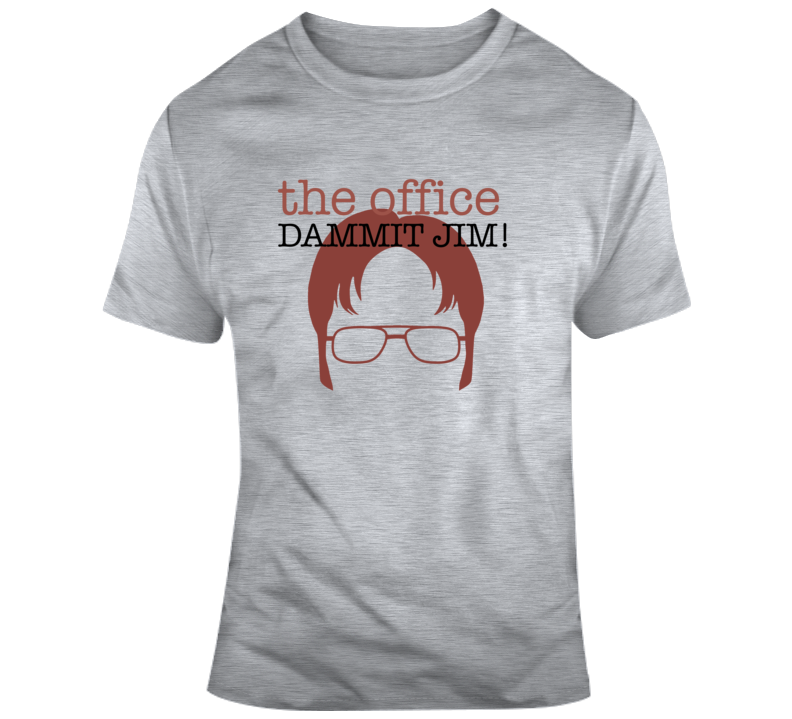 The Office Dammit Jim Dwight Schrute Quote T Shirt