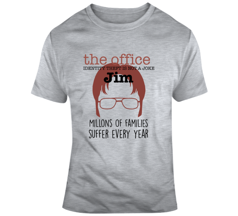 The Office Identity Theft Is Not A Joke Jim Funny Dwight Quote T Shirt