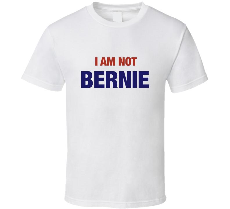 I Am Not Bernie Doppelganger Funny Polical Sanders Crewneck Sweatshirt T Shirt