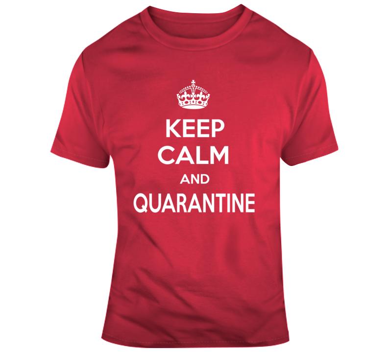 Keep Calm And Quarantine Chill T Shirt