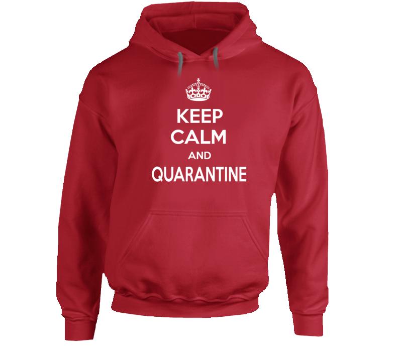 Keep Calm And Quarantine Chill Hoodie