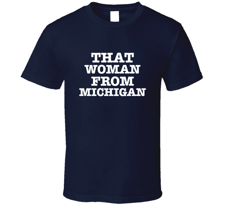 That Woman From Michigan Trevor Donald Trump Gretchen Whitmer T Shirt