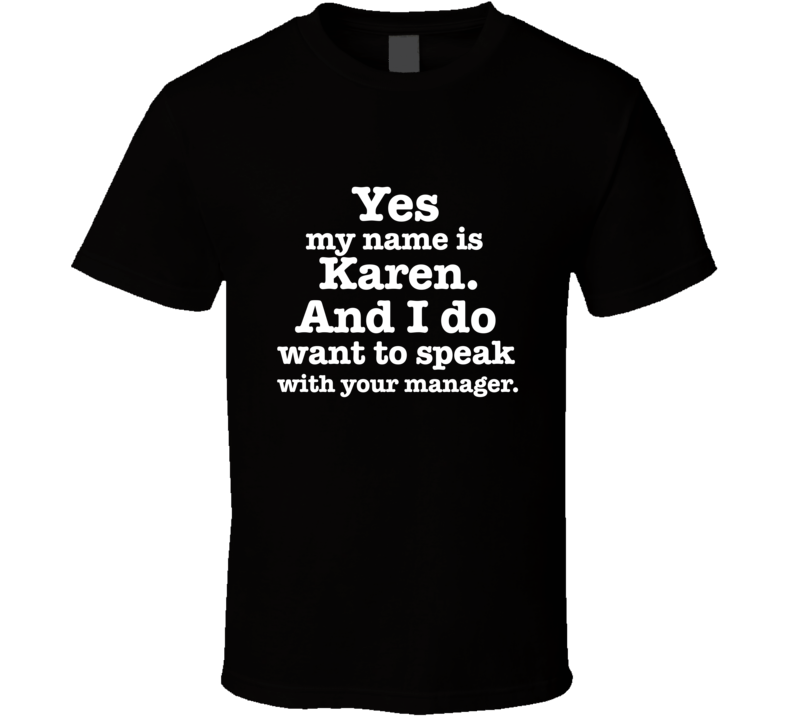 Yes My Name Is Karen, Speak With Your Manager Funny T Shirt