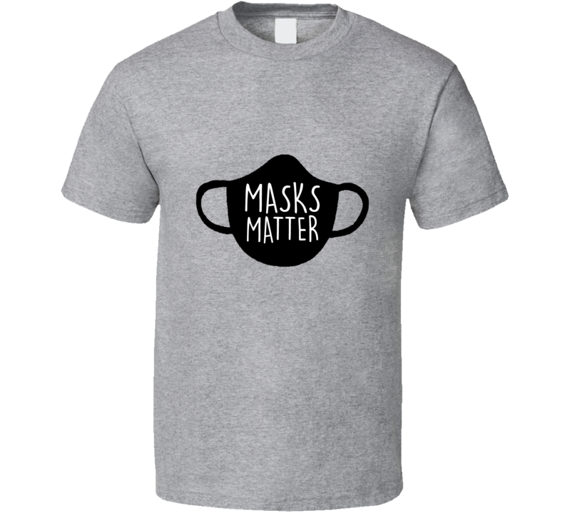 Cover Your Face It Matters Save Lives T-shirt