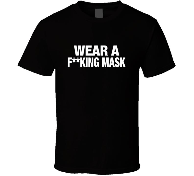 Wear A F**cking Mask Support Biden Election T Shirt
