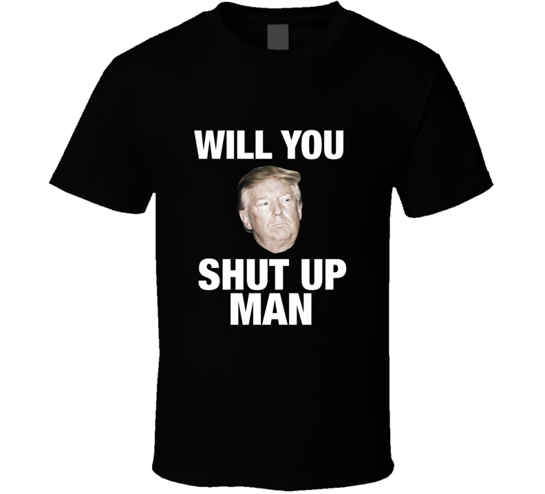 WilL You Shut Up Man, Biden Support Anti Trump 2020 ELECTION T-shirt