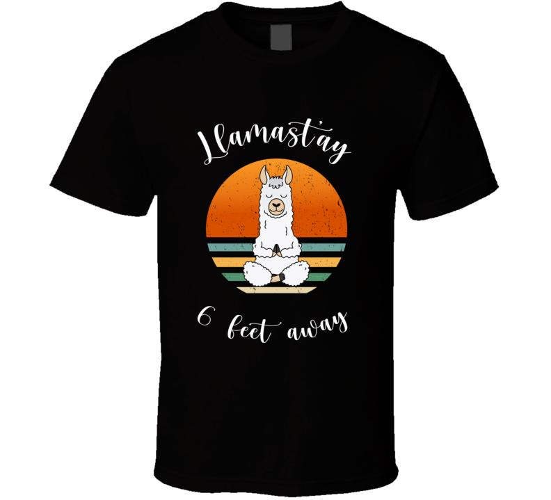 Llamast'ay 6 Feet Away, Yogi, Lama, Llama Yoga Pose Funny T Shirt