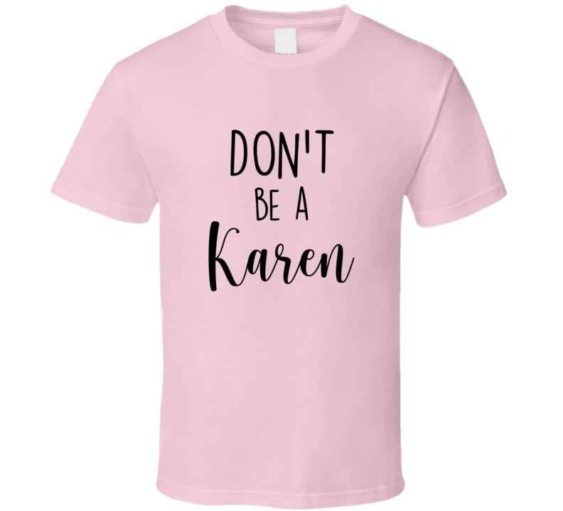 Don't Be A Karen Ladies Pink T- Couples T Shirt