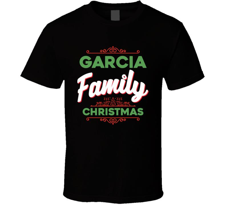 Garcia Family Christmas Reunion Holidays Custom Last Name Gift T Shirt