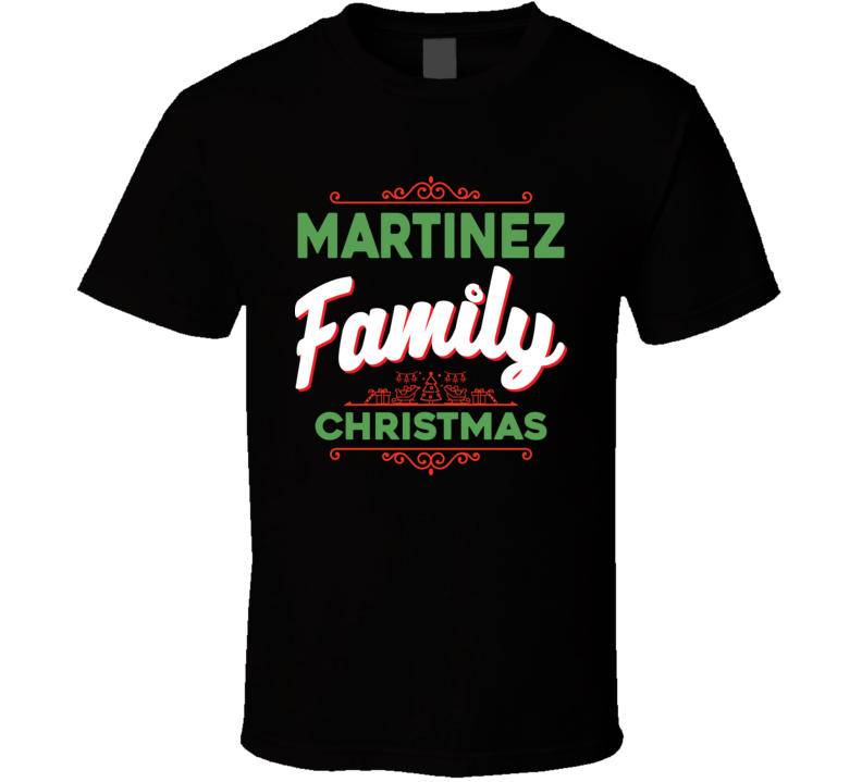 Martinez Family Christmas Reunion Holidays Custom Last Name Gift T Shirt